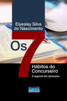 OS 7 HÁBITOS DO CONCURSEIRO o Livro