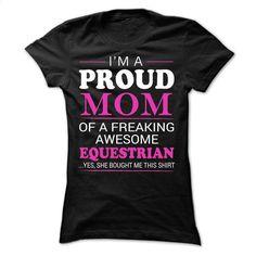 I'm proud mom of equestrian T Shirt, Hoodie, Sweatshirts - cheap t shirts #style #T-Shirts