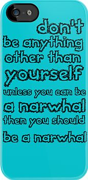 Be A Narwhal by CoExistance