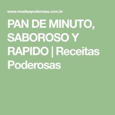 PAN DE MINUTO, SABOROSO Y RAPIDO | Receitas Poderosas Cooking Recipes, Bread, Churros, Chips, Angel, Recipes, Cake Recipes, Deserts, Meals