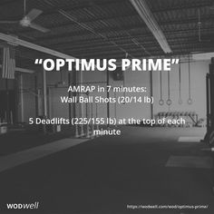 """Optimus Prime"" WOD - AMRAP in 7 minutes: Wall Ball Shots (20/14 lb)"