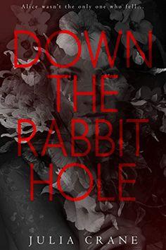 Down The Rabbit Hole by Julia Crane https://www.amazon.com/dp/B01LQXVLSE/ref=cm_sw_r_pi_dp_x_IkWqyb0A7VFMY