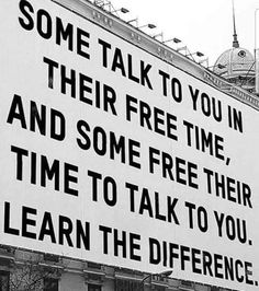 Positive Quotes : Some talk to you in their free time. - Hall Of Quotes Quotable Quotes, True Quotes, Great Quotes, Quotes To Live By, Motivational Quotes, Inspirational Quotes, Funny Quotes, Missing You Quotes, Affirmations