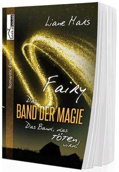 """""""Fairy - Das Band der Magie 3"""" von Liane Mars ab August 2016 im bookshouse Verlag. www.buecher.bookshouse.de/buecher/Fairy___Das_Band_der_Magie_3/"""