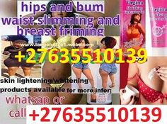 NEW HIPS & BUMS ENLARGEMENT CREAMS AND PILLS ON SALE+27635510139 IN JOHANNESBURG,PRETORIA AND HARARE