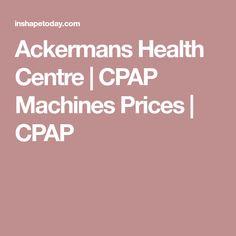 Ackermans Health Centre | CPAP Machines Prices | CPAP
