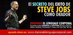 El Secreto del Éxito de Steve Jobs como orador fue su habilidad para COMUNICAR usando su lenguaje corporal efctivamente. Aprende las claves, úsalo en tu vida todos los días, iníciate en el uso y lectura del Lenguaje Corporal visita y obten tu copia de COMUNICA! en www.aprendelenguajecorporal.com   #Banner