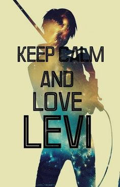 Please. I'm a fangirl, we don't do calm. But I will most definitely love Levi!!!