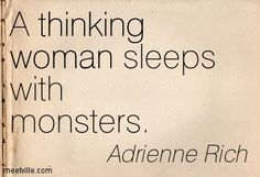 Quotation-Adrienne-Rich-thinking-woman-Meetville-Quotes-43368.jpg 403×275 pixels