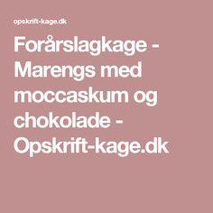 Forårslagkage - Marengs med moccaskum og chokolade - Opskrift-kage.dk