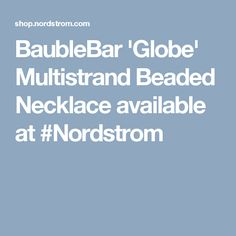 BaubleBar 'Globe' Multistrand Beaded Necklace available at #Nordstrom