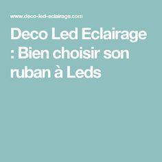 Deco Led Eclairage : Bien choisir son ruban à Leds