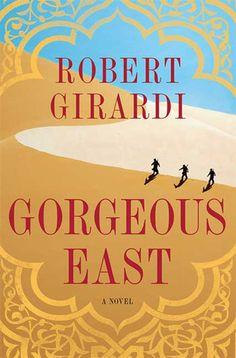 Gorgeous East: A Novel