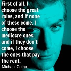 Michael Caine on choosing roles