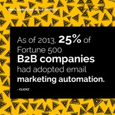 As of 2013, 25% of Fortune 500 B2B companies had adopted email marketing automation #ifactory #ifactorydigital  #emailmarketing #digitalmarketing #digital #edm #marketing #statistics  #email #emails