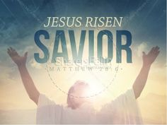 Jesus Risen Savior Easter Graphics Christian PowerPoint - Matthew 28:6