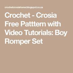 Crochet - Crosia Free Patttern with Video Tutorials: Boy Romper Set