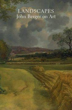 Landscapes: John Berger on Art