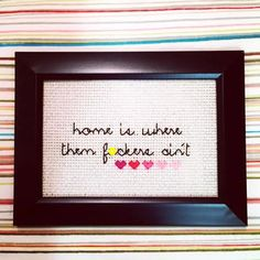 This framed cross-stitch to welcome you home after a day of being around people: | 19 Perfect Gifts For People Who Hate People