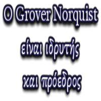 Ο Grover Norquist είναι ιδρυτής και πρόεδρος