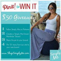 """PIN IT to WIN IT! 1. Follow Simply Me on Pinterest. 2. Create a Pinterest board called """"Simply Me's Dream Wardrobe"""" 3. Repin this pin to your board. 4. Pin 10+ items from www.SHOPSIMPLYME.com onto your board. Dresses, Tops, Jewelry, Scarves, Etc! We will pick our favorite board and that person will win a $50.00 shopping spree! Contest runs 8/13/2014 - 8/20/2014. Ready? START PINNING!!"""