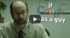 What If Google Was A Guy? My sides hurt from laughing LOL!