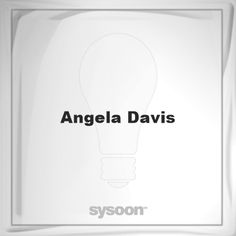 Angela Davis: Page about Angela Davis #member #website #sysoon #about