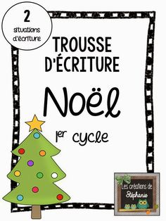 Les créations de Stéphanie : Trousse d'écriture de Noël pour le premier cycle (2 situations d'écriture : Comment décorer un sapin de Noël et Si j'étais un renne... Christmas Activities, Activities For Kids, Core French, Teachers Corner, French Language Learning, Theme Noel, French Resources, Teaching French, Home Schooling