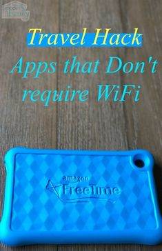 The Best FreeTime Unlimited apps to use in the car: no WiFi needed! - Roselyn Oakes - The Best FreeTime Unlimited apps to use in the car: no WiFi needed! Travel Hack: Apps that don't require WiFi -