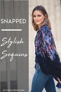 Sequins make a stylish statement—just look at Olivia's unforgettable Elie Saab jacket. Olivia Palermo Outfit, Olivia Palermo Style, Spring Fashion, Winter Fashion, Elie Saab, What To Wear, Style Me, Celebrity Style, Summer Outfits