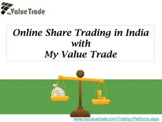 Why Invest in Online Share Trading in India with My Value Trade