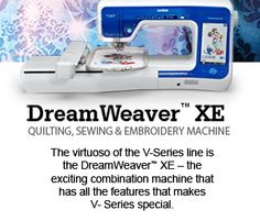 Just bought this: Brother® V-Series DreamWeaver™ XE Quilting, Sewing and Embroidery Machine - next step, learn how to use it!