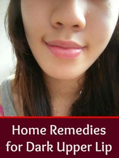 Causes and Home Remedies for Dark Upper Lip
