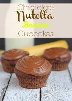 Nutella recipe: Chocolate Nutella Banana Cupcakes