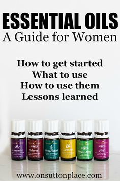 Essential Oils | A Guide for Women | The best oils to use, exactly how to use them.