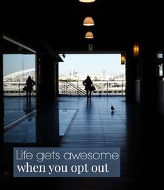 Find out how awesome life gets when you opt out // yesandyes.org #selfesteem #confidence #carefree