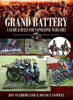 Grand Battery: Guide And Rules For Napoleonic Wargames PDF
