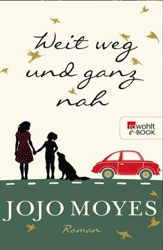 Jojo Moyes - weit weg und ganz nah - so ein tolles Buch.