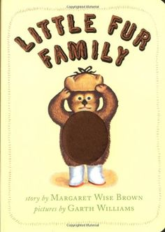 Little Fur Family Board Book by Margaret Wise Brown http://www.amazon.com/dp/0060759607/ref=cm_sw_r_pi_dp_RU54ub1EAZGE3