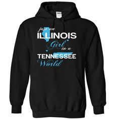Just An Illinois Girl In A Tennessee World T-Shirts, Hoodies. GET IT ==► Funny Tee Shirts