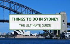 Top things to do in Sydney, the ultimate tourist guide