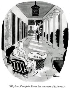 """Oh, dear, I'm afraid Foster has some sort of bad news."" from Drawn And Quartered by Charles Addams with a foreword by Boris Karloff published 1942"