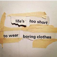 lifes too short to dress boring