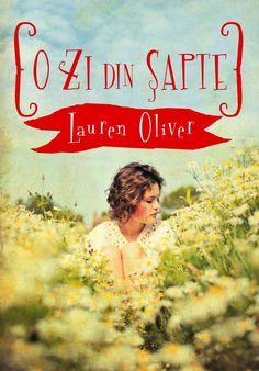 Descarca Lauren Oliver - O zi din sapte PDF Lauren Oliver, Books, Cer, Pune, Google, Literatura, Juice, Libros, Book