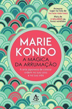 Conheça o método mais popular do mundo de arrumação, criado pela japonesa Marie Kondo