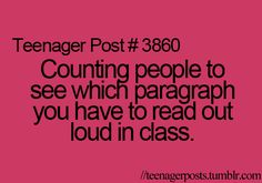 I remember doing this! Because I hated reading out loud in class and I was always hoping I'd get a short and easy one to read