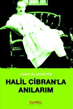 Halil Cibranla Anılarım http://www.kaknus.com.tr/new/index.php?q=tr/node/289