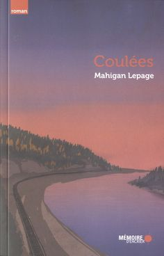 Coulées, Mahigan Lepage Roman