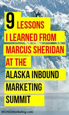 What Marcus Sheridan Taught Me at  the Alaska Inbound Marketing Summit