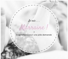 Je suis Marraine! Je vous parle de mon nouveau bonheur et vous donne des idées pour faire une jolie demande: Veux-tu être ma Marraine?